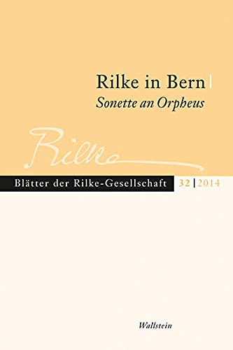 9783835314931: Rilke in Bern - Sonette an Orpheus: Bl�tter der Rilke-Gesellschaft 32/2014