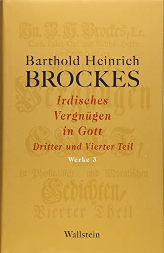 Werke 03. Irdisches Vergnügen in Gott: Barthold Heinrich Brockes
