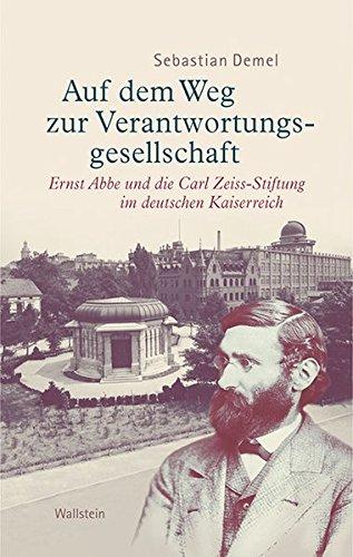 9783835315266: Auf dem Weg zur Verantwortungsgesellschaft: Ernst Abbe und die Carl Zeiss-Stiftung im deutschen Kaiserreich