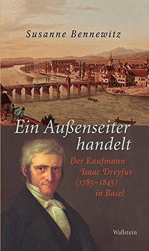 9783835315716: Ein Au�enseiter handelt: Der Kaufmann Isaac Dreyfus (1785-1845) in Basel