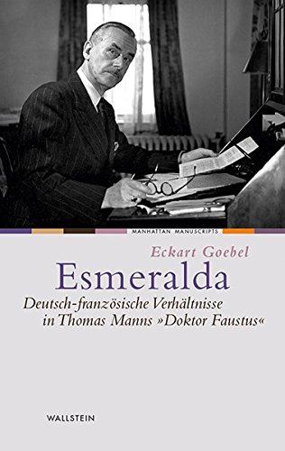 9783835316096: Esmeralda: Deutsch-französische Verhältnisse in Thomas Manns »Doktor Faustus«