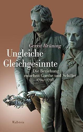 9783835316386: Ungleiche Gleichgesinnte: Die Beziehung zwischen Goethe und Schiller 1794-1798
