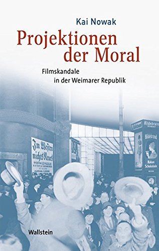 9783835317031: Projektionen der Moral: Filmskandale in der Weimarer Republik