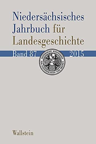 9783835317161: Niedersächsisches Jahrbuch für Landesgeschichte 87/2015