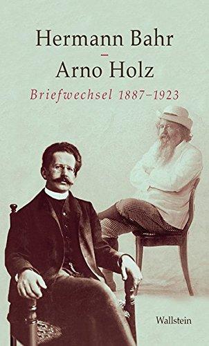 Briefwechsel 1887-1923 (Hardback): Hermann Bahr, Arno Holz