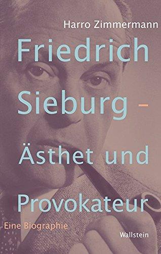 9783835317222: Friedrich Sieburg - Ästhet und Provokateur: Eine Biographie