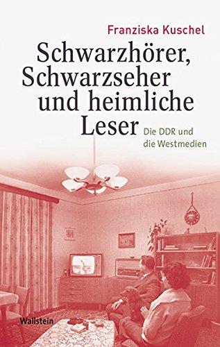 9783835317895: Schwarzhörer, Schwarzseher und heimliche Leser: Die DDR und die Westmedien