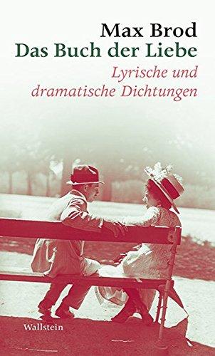 9783835317949: Das Buch der Liebe: Lyrische und dramatische Dichtungen. Max Brod - Ausgewählte Werke