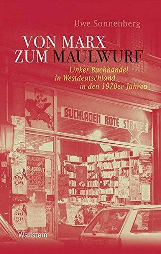 Von Marx zum Maulwurf: Uwe Sonnenberg