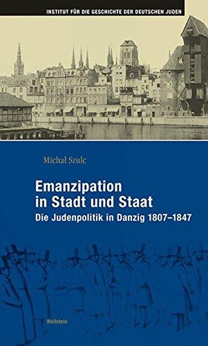 9783835318533: Emanzipation in Stadt und Staat: Die Judenpolitik in Danzig 1807-1847