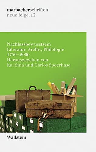 9783835319004: Nachlassbewusstsein: Literatur, Archiv, Philologie 1750-2000