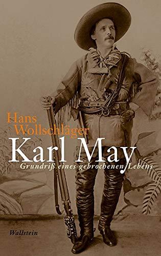 Karl May: Grundriß eines gebrochenen Lebens: Wollschläger, Hans