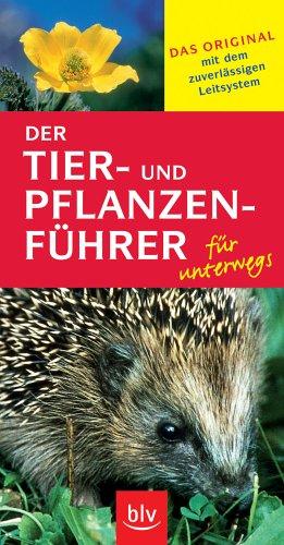 9783835400191: Der Tier Und Pflanzenführer Für Unterwegs: [Das Original Mit Dem Zuverlässigen Leitsystem]