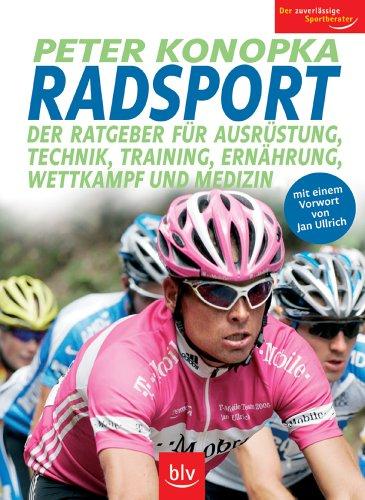 9783835400320: Radsport: Der Ratgeber für Ausrüstung, Technik, Training, Ernährung, Wettkampf und Medizin. Mit einem Vorwort von Jan Ullrich