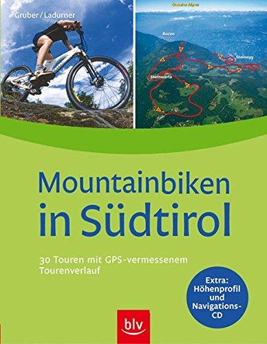 9783835400344: Mountainbiken in Südtirol: 30 Touren mit GPS-vermessenem Tourenverlauf, Höhenprofil und Navigations-CD