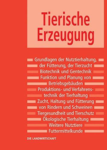 9783835400511: Die Landwirtschaft 2: Tierische Erzeugung: Bedeutung der Veredlungswirtschaft - Grundlagen der Fütterung - Grundlagen der Tierzucht - Funktion und - Ökologische Tierhaltung - Futtermittelkunde