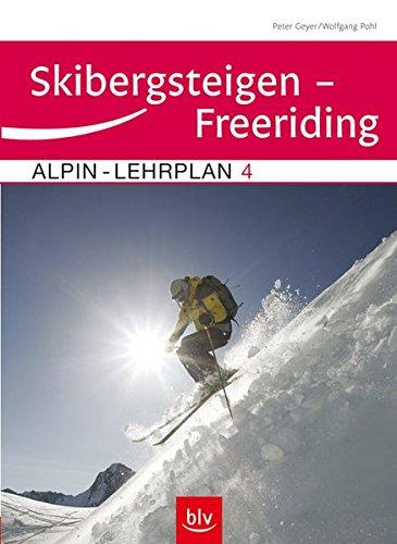 9783835400740: Alpin-Lehrplan 4: Skibergsteigen - Freeriding