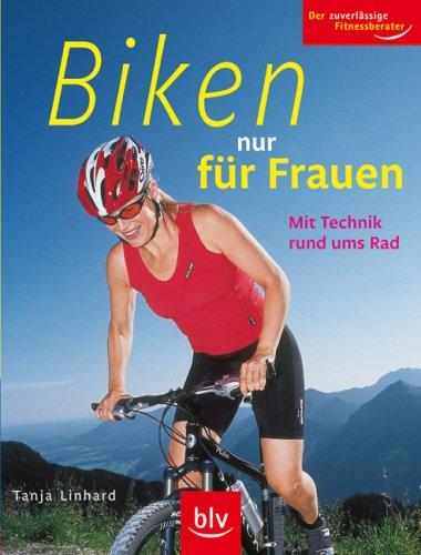 9783835400993: Biken nur für Frauen: Mit Technik rund ums Rad