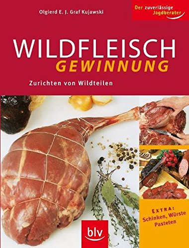 9783835402102: Wildfleischgewinnung: Zurichten von Wildteilen, Extra: Schinken, Würste, Pasteten