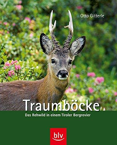 9783835402577: Traumböcke: Das Rehwild in einem Tiroler Bergrevier