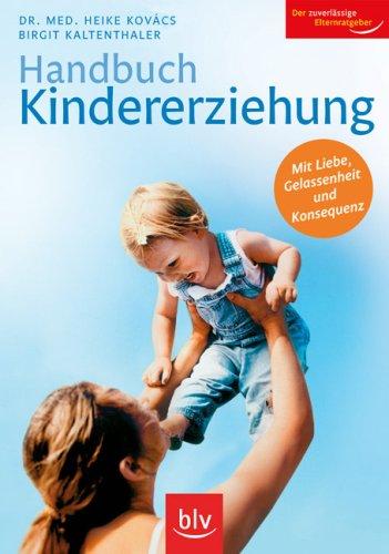 9783835402935: Handbuch Kindererziehung: Mit Liebe, Gelassenheit und Konsequenz