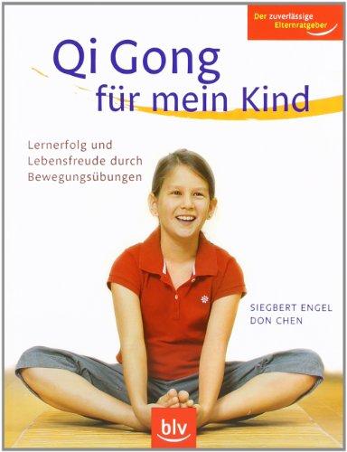 9783835402966: Qi Gong für mein Kind: Lernerfolg und Lebensfreude durch Bewegungsübungen