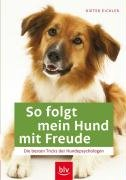 9783835403222: So folgt mein Hund mit Freude: Die besten Tricks der Hundepsychologen
