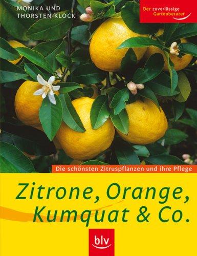 9783835403253: Zitrone, Orange, Kumquat & Co: Die schönsten Zitruspflanzen und ihre Pflege