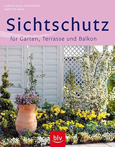 9783835403642: Sichtschutz f�r Garten, Terrasse und Balkon