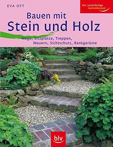 9783835403659: Bauen mit Stein und Holz: Wege, Sitzplätze, Treppen, Mauern, Sichtschutz, Rankgerüste