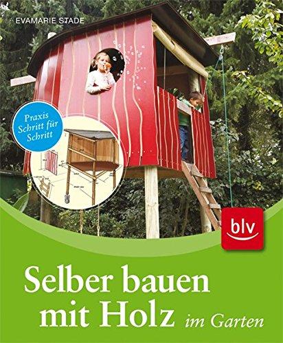 9783835403666: Selber bauen mit Holz im Garten: Praxis Schritt f�r Schritt