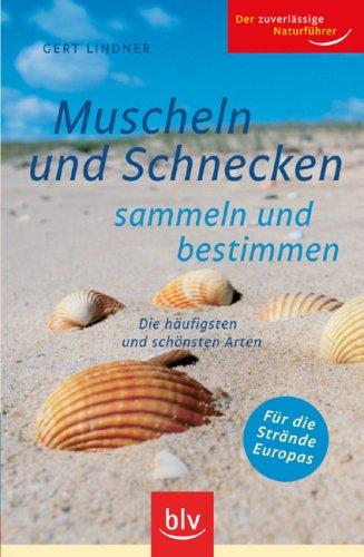9783835403741: Muscheln und Schnecken sammeln und bestimmen: Die häufigsten und schönsten Arten. Für die Strände Europas