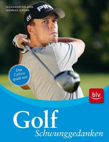 9783835404243: Golf - Schwunggedanken: Das Gehirn spielt mit