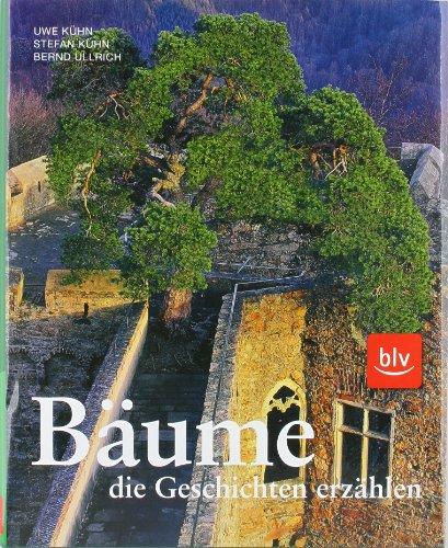9783835404427: Bäume, die Geschichten erzählen: Von Tanzlinden, Gerichtseichen und heiligen Bäumen