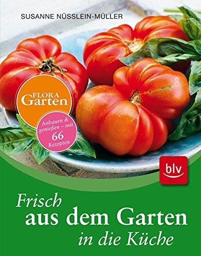 Frisch aus dem Garten in die Küche