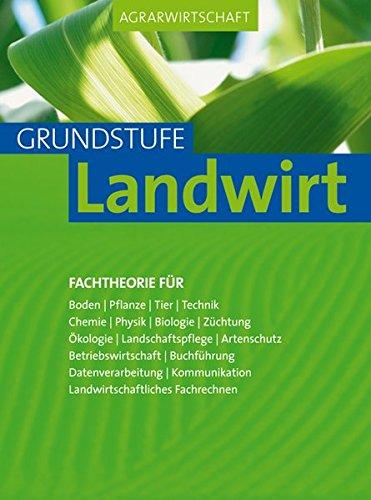 9783835405257: Agrarwirtschaft Grundstufe: Fachtheorie für Boden Pflanze, Tier, Technik, Chemie, Physik, Biologie
