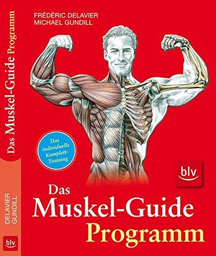 9783835406599: Das Muskel-Guide-Programm: Das individuelle Komplett-Training