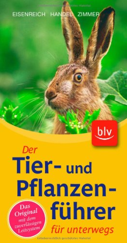 9783835407046: Der Tier- und Pflanzenführer für unterwegs: Das Original mit dem zuverlässigen Leitsystem
