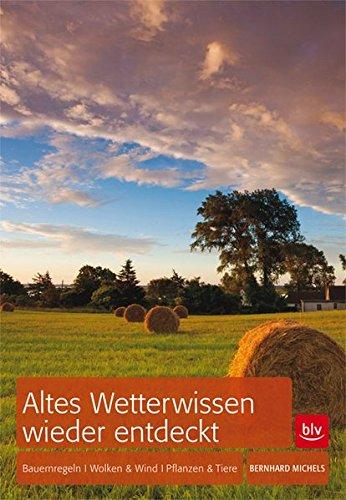 9783835407398: Altes Wetterwissen wieder entdeckt: Bauernregeln · Wolken & Wind · Tiere & Pflanzen