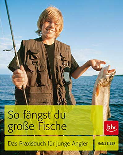 9783835408432: So fängst Du große Fische: Das Praxisbuch für junge Angler