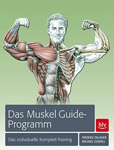 9783835409163: Das Muskel Guide-Programm: Das individuelle Komplett-Training