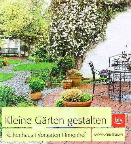 9783835409323: Kleine Gärten gestalten: Reihenhaus · Vorgarten · Innenhof