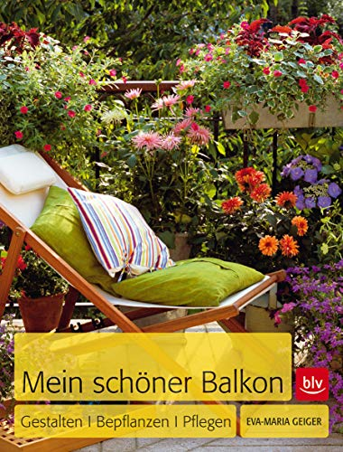 9783835409675: Mein schöner Balkon: Gestalten · Bepflanzen · Pflegen