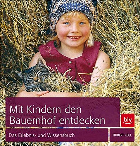9783835409828: Mit Kindern den Bauernhof entdecken: Das Erlebnis- und Wissensbuch
