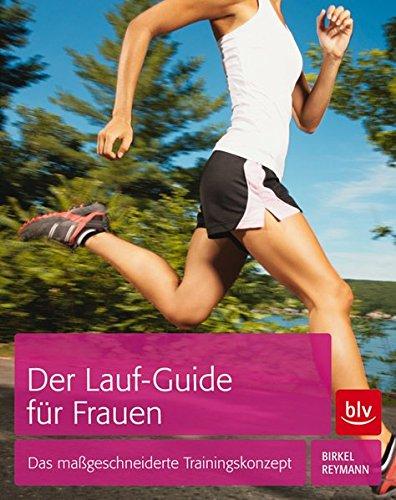 9783835410237: Der Lauf-Guide für Frauen: Das maßgeschneiderte Trainingskonzept