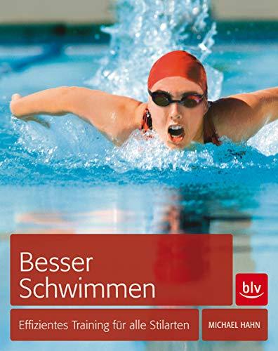 9783835410374: Besser schwimmen: Effizientes Training für alle Stilarten