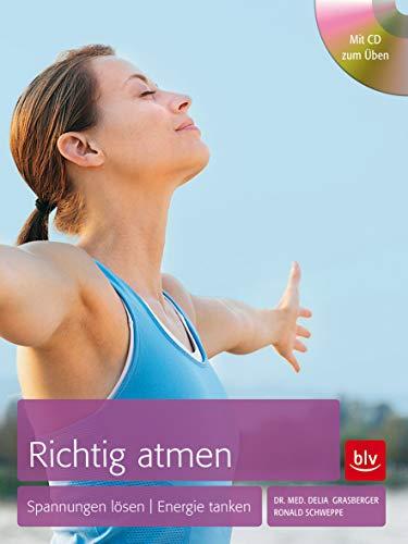 9783835410381: Richtig Atmen: Spannungen lösen | Energie tanken
