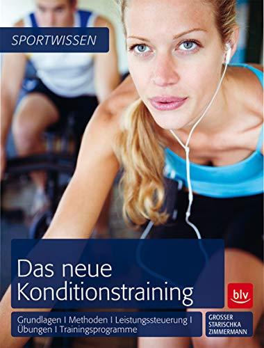 Das neue Konditionstraining: Grundlagen | Methoden |: Manfred Grosser; Stephan