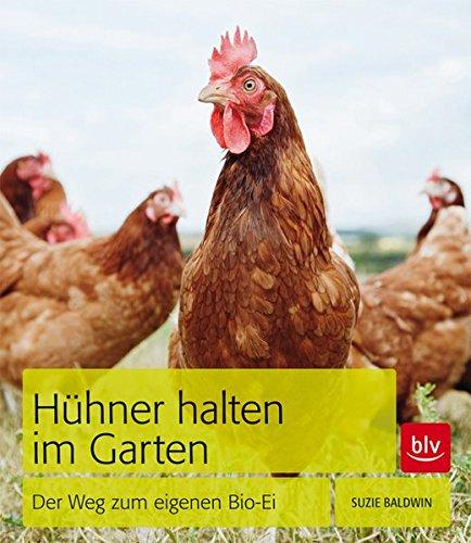9783835410602: Hühner halten im Garten: Der Weg zum eigenen Bio-Ei