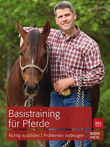 9783835410701: Basistraining für Pferde: Richtig ausbilden | Problemen vorbeugen